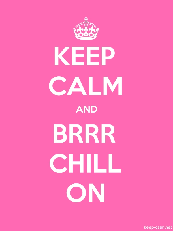KEEP CALM AND BRRR CHILL ON - white/pink - Default (600x800)