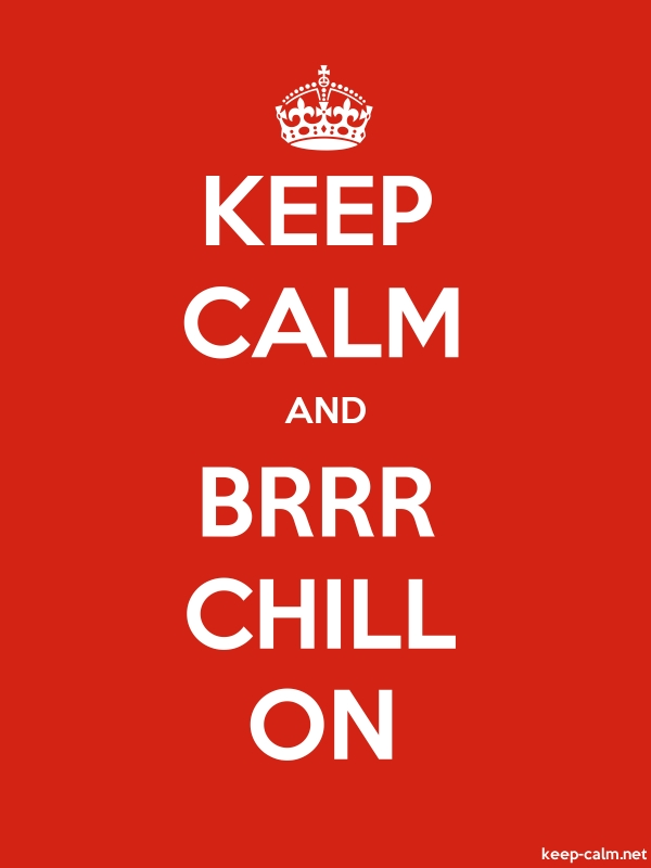 KEEP CALM AND BRRR CHILL ON - white/red - Default (600x800)