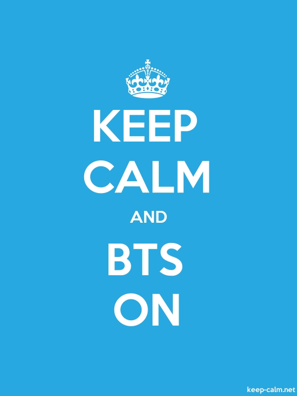 KEEP CALM AND BTS ON - white/blue - Default (600x800)