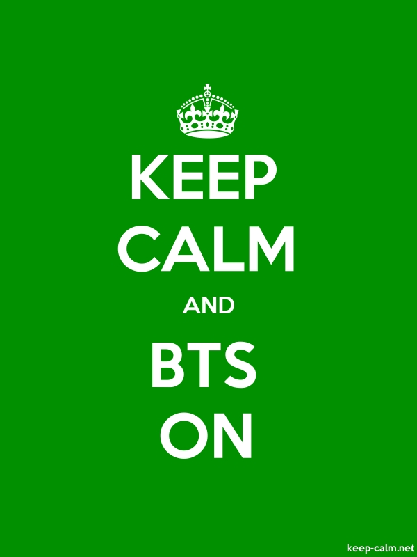 KEEP CALM AND BTS ON - white/green - Default (600x800)