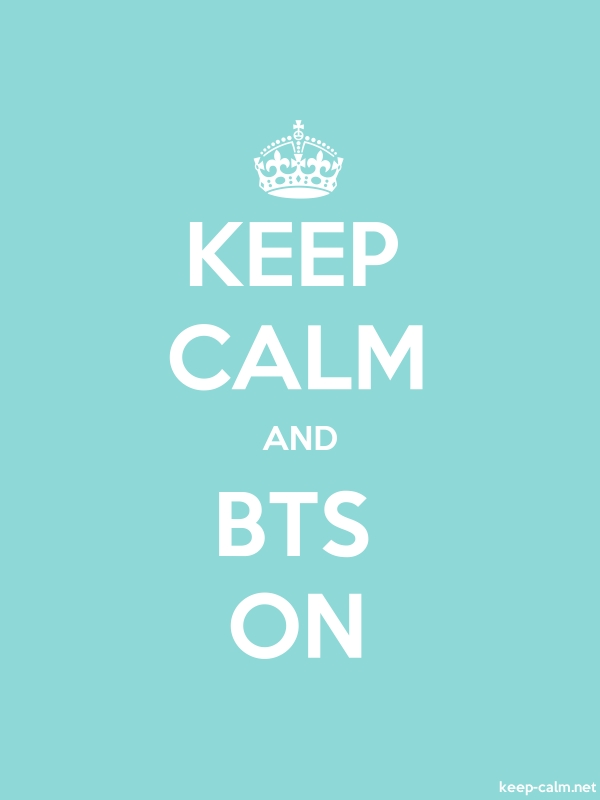 KEEP CALM AND BTS ON - white/lightblue - Default (600x800)