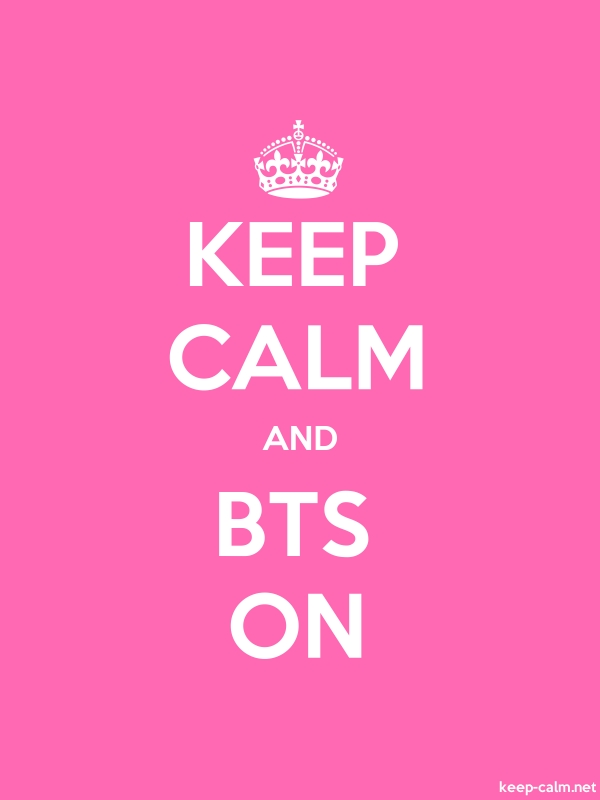 KEEP CALM AND BTS ON - white/pink - Default (600x800)