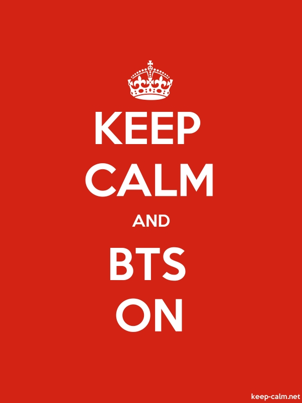 KEEP CALM AND BTS ON - white/red - Default (600x800)