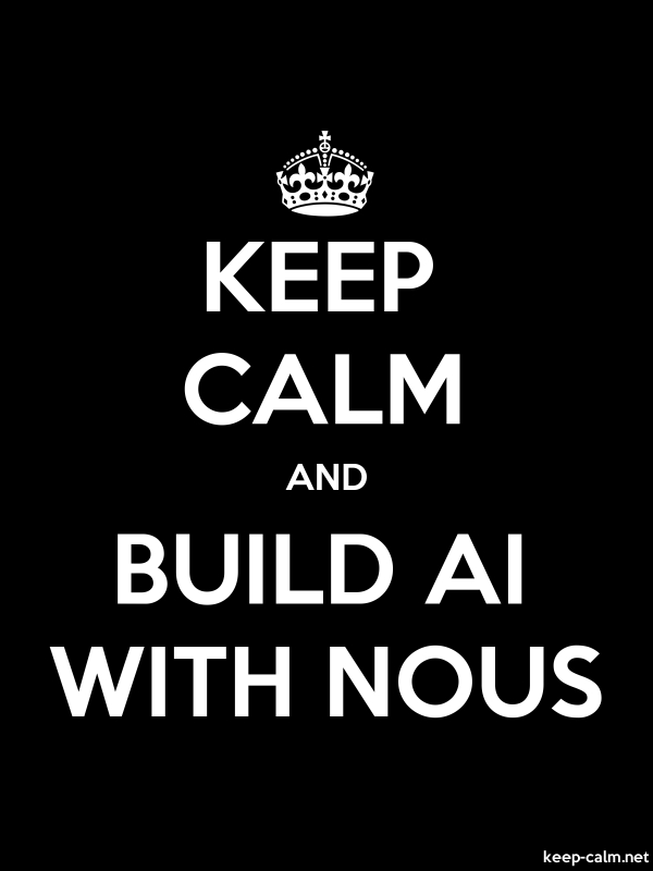 KEEP CALM AND BUILD AI WITH NOUS - white/black - Default (600x800)