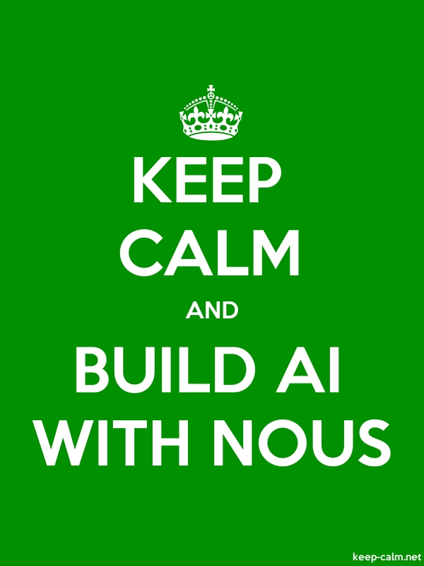 KEEP CALM AND BUILD AI WITH NOUS - white/green - Default (600x800)