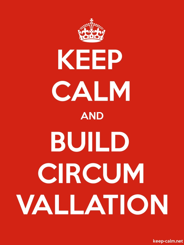 KEEP CALM AND BUILD CIRCUM VALLATION - white/red - Default (600x800)
