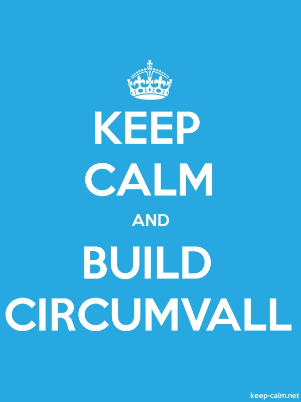 KEEP CALM AND BUILD CIRCUMVALL - white/blue - Default (600x800)
