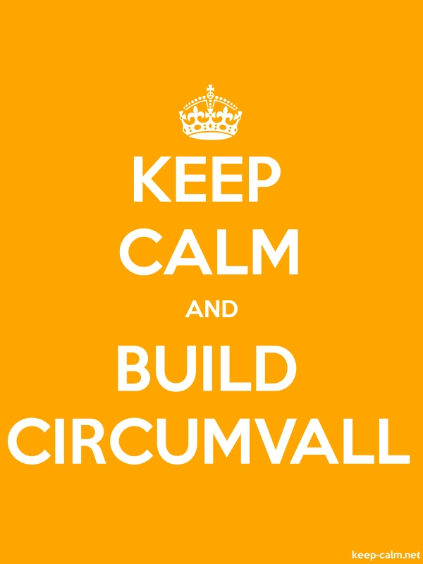 KEEP CALM AND BUILD CIRCUMVALL - white/orange - Default (600x800)