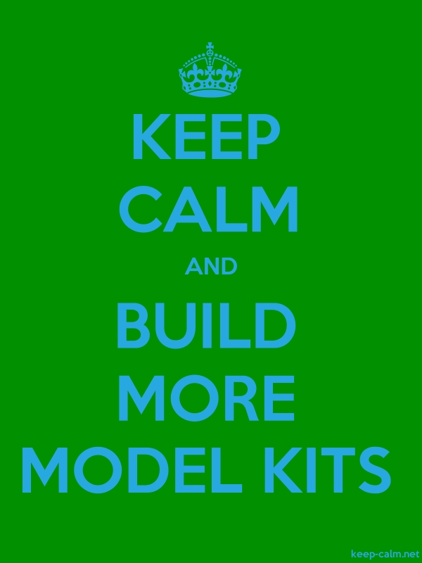 KEEP CALM AND BUILD MORE MODEL KITS - blue/green - Default (600x800)