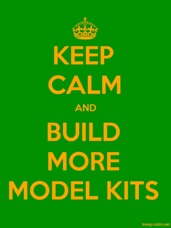 KEEP CALM AND BUILD MORE MODEL KITS - orange/green - Default (600x800)