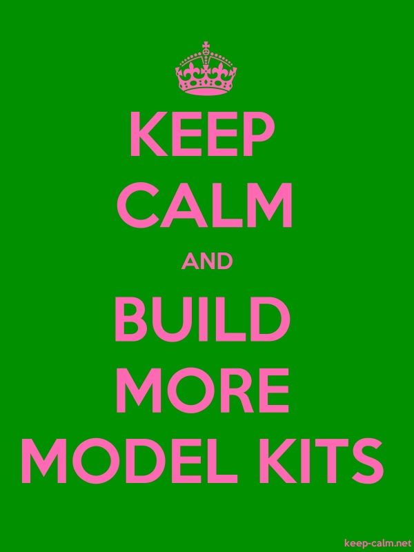 KEEP CALM AND BUILD MORE MODEL KITS - pink/green - Default (600x800)