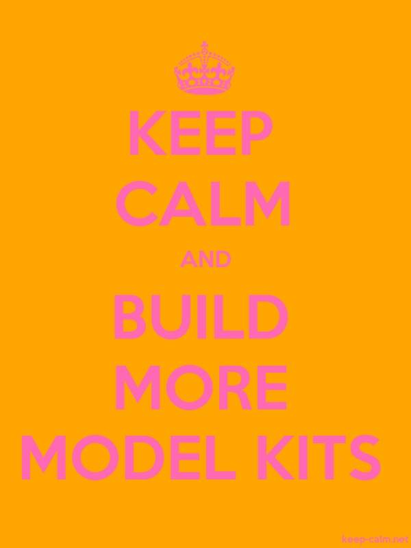KEEP CALM AND BUILD MORE MODEL KITS - pink/orange - Default (600x800)