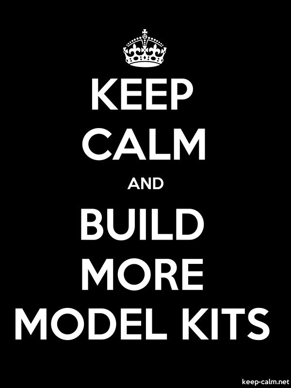 KEEP CALM AND BUILD MORE MODEL KITS - white/black - Default (600x800)