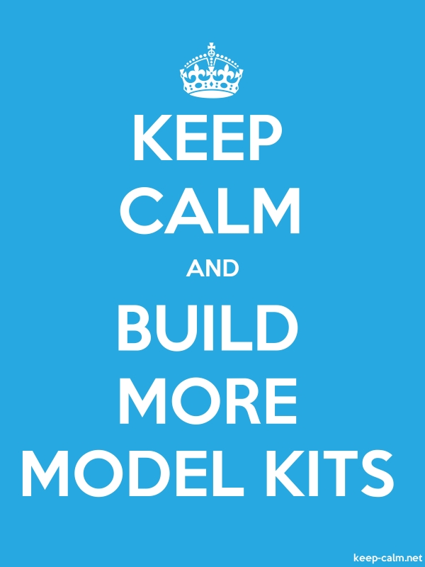 KEEP CALM AND BUILD MORE MODEL KITS - white/blue - Default (600x800)