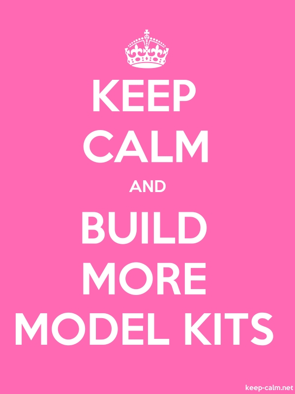 KEEP CALM AND BUILD MORE MODEL KITS - white/pink - Default (600x800)
