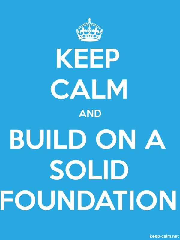 KEEP CALM AND BUILD ON A SOLID FOUNDATION - white/blue - Default (600x800)