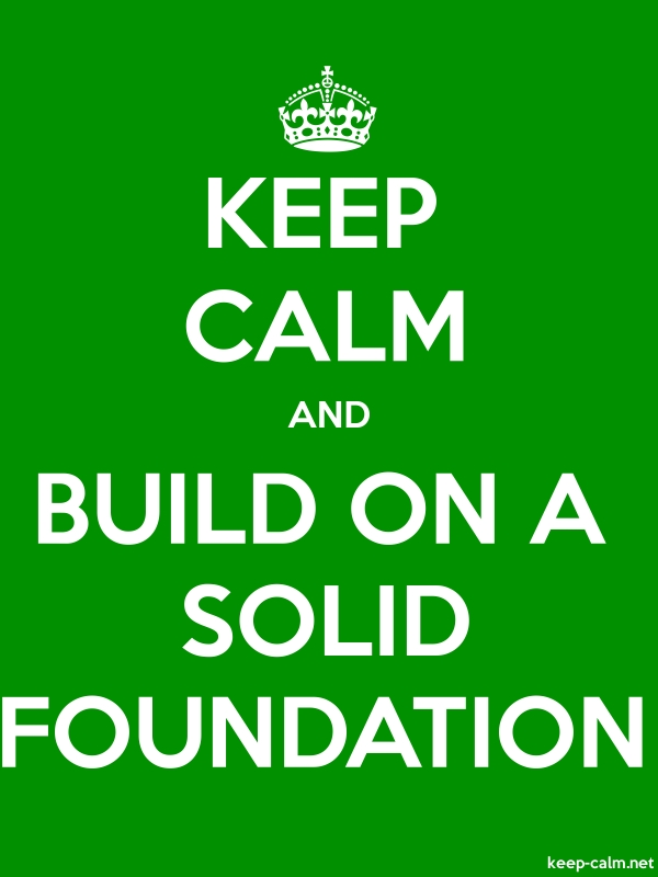 KEEP CALM AND BUILD ON A SOLID FOUNDATION - white/green - Default (600x800)