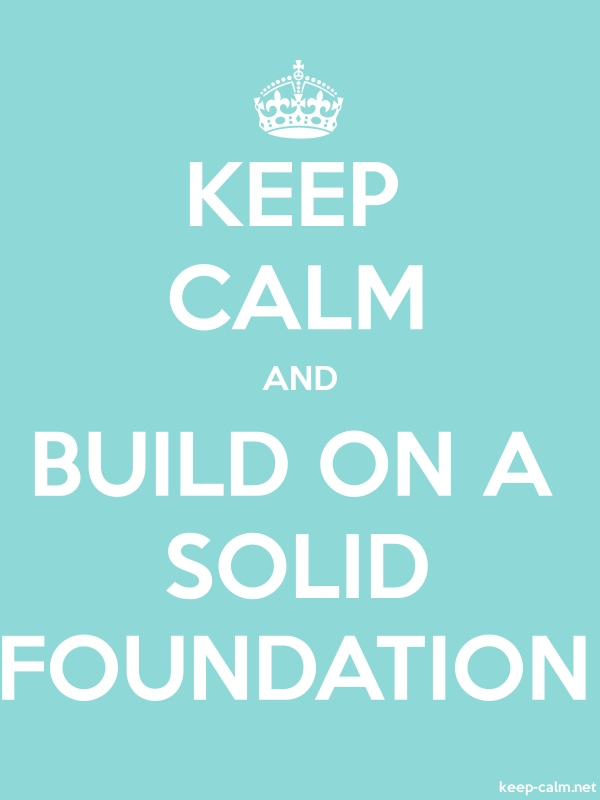KEEP CALM AND BUILD ON A SOLID FOUNDATION - white/lightblue - Default (600x800)
