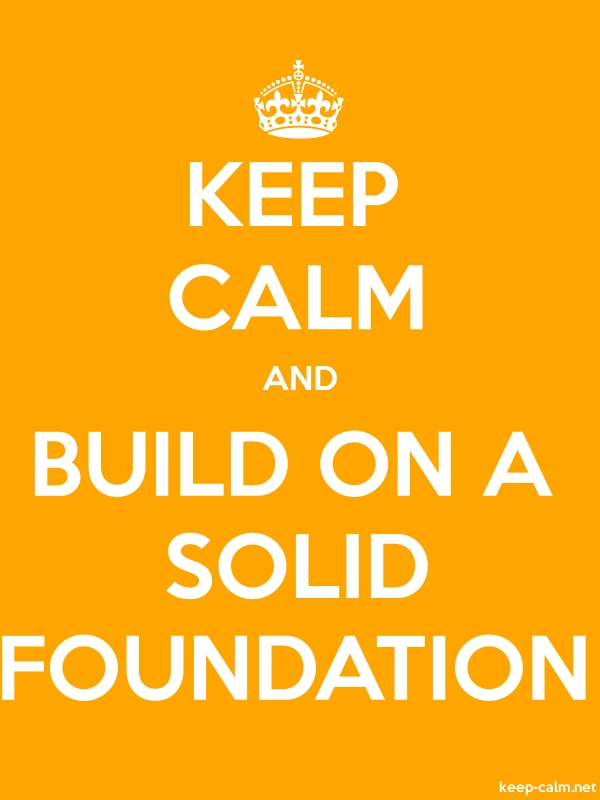 KEEP CALM AND BUILD ON A SOLID FOUNDATION - white/orange - Default (600x800)