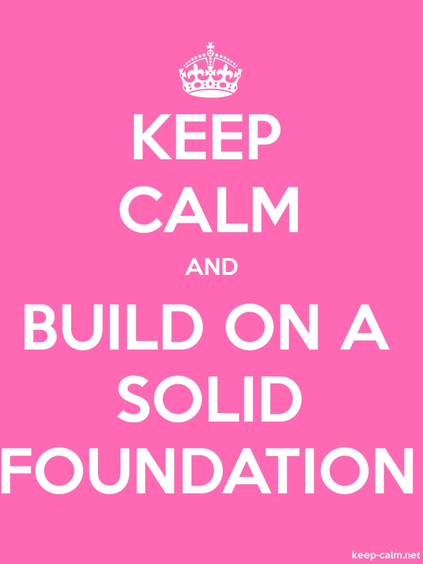 KEEP CALM AND BUILD ON A SOLID FOUNDATION - white/pink - Default (600x800)