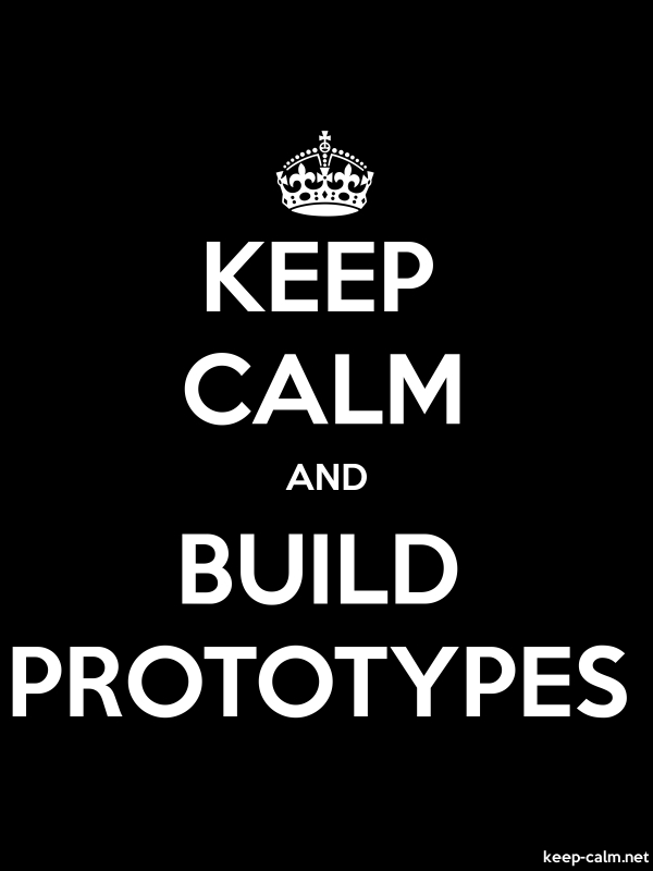 KEEP CALM AND BUILD PROTOTYPES - white/black - Default (600x800)