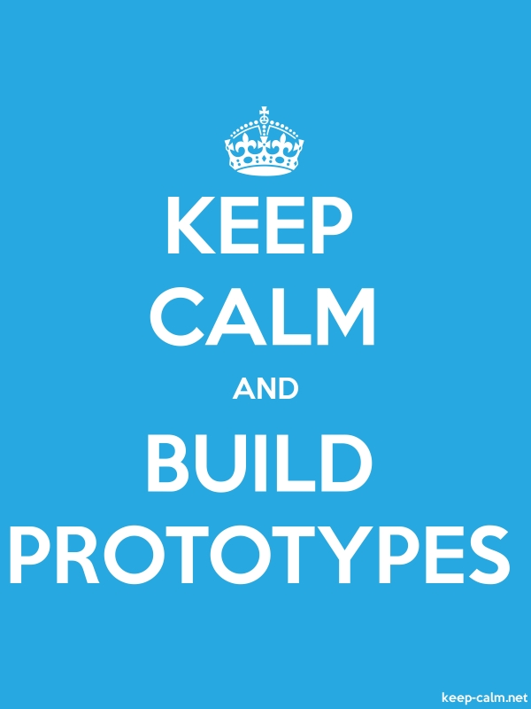 KEEP CALM AND BUILD PROTOTYPES - white/blue - Default (600x800)
