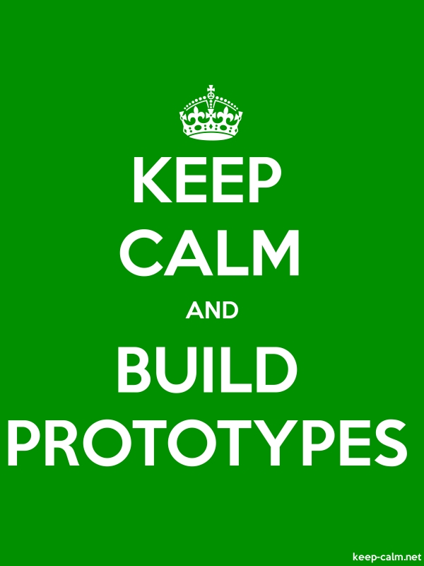 KEEP CALM AND BUILD PROTOTYPES - white/green - Default (600x800)