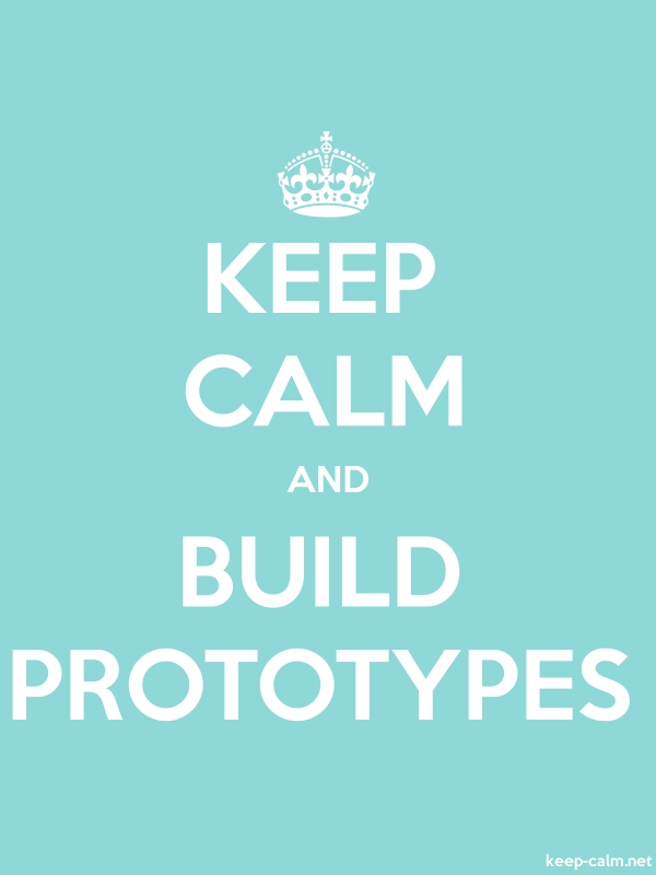 KEEP CALM AND BUILD PROTOTYPES - white/lightblue - Default (600x800)