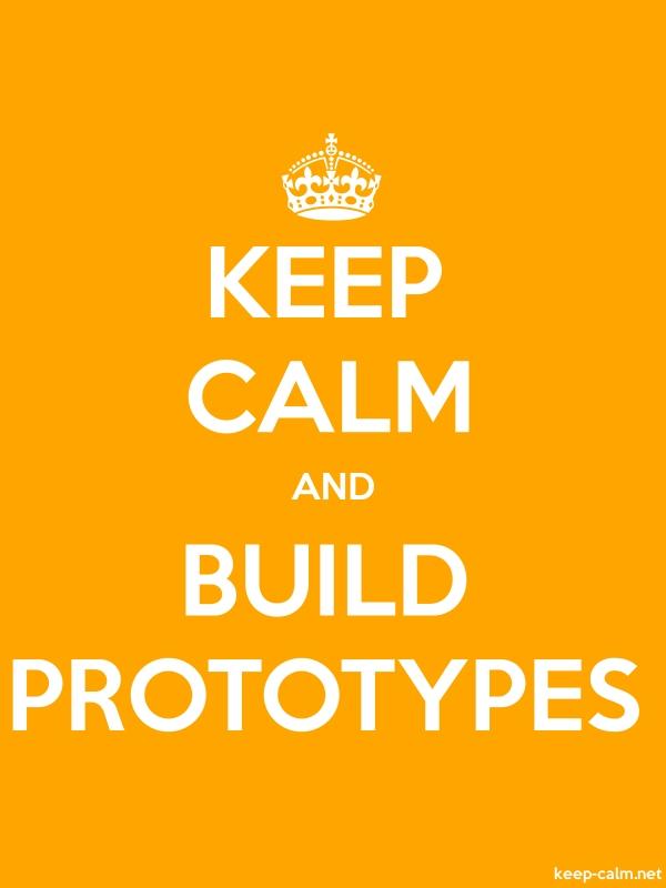 KEEP CALM AND BUILD PROTOTYPES - white/orange - Default (600x800)