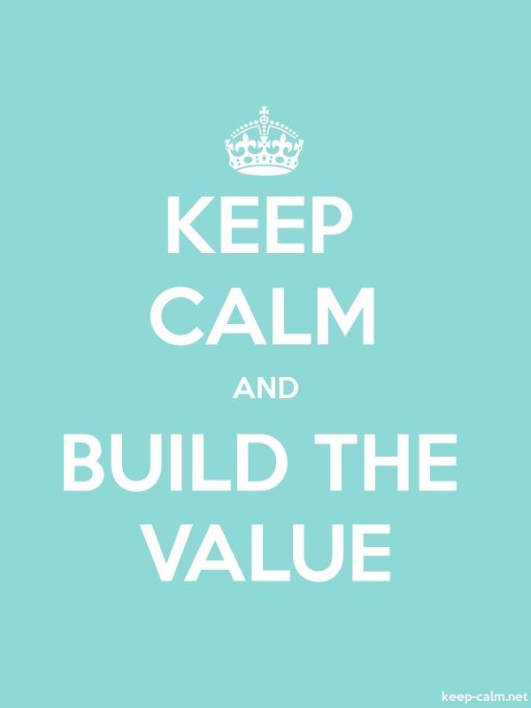 KEEP CALM AND BUILD THE VALUE - white/lightblue - Default (600x800)