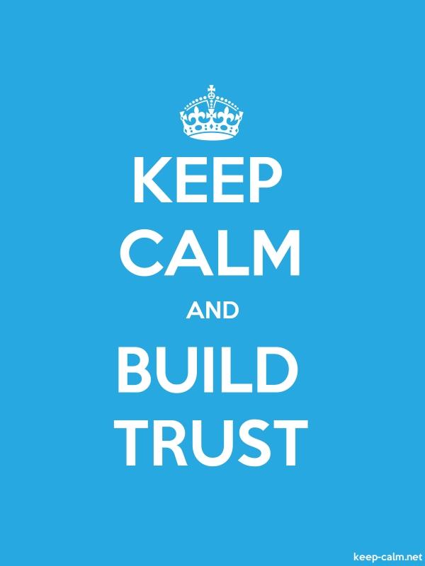 KEEP CALM AND BUILD TRUST - white/blue - Default (600x800)