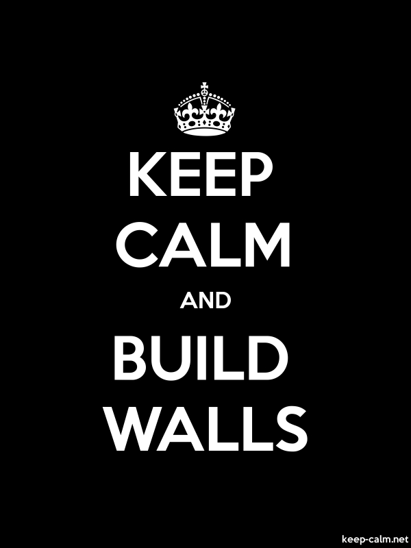 KEEP CALM AND BUILD WALLS - white/black - Default (600x800)