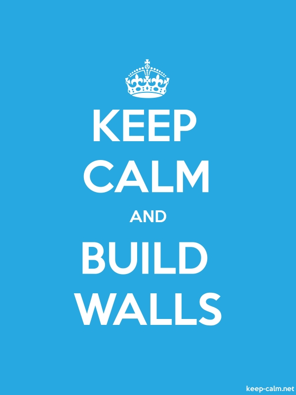 KEEP CALM AND BUILD WALLS - white/blue - Default (600x800)