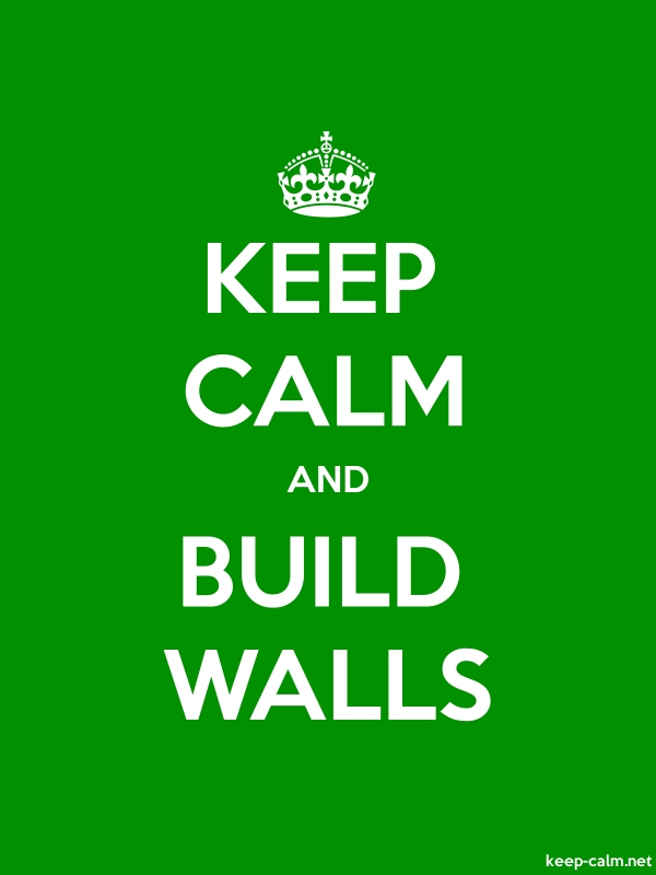 KEEP CALM AND BUILD WALLS - white/green - Default (600x800)
