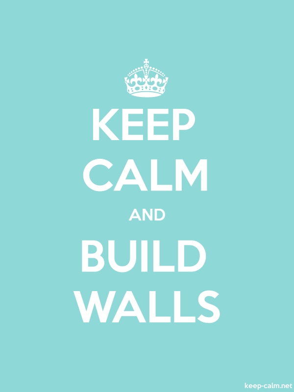 KEEP CALM AND BUILD WALLS - white/lightblue - Default (600x800)