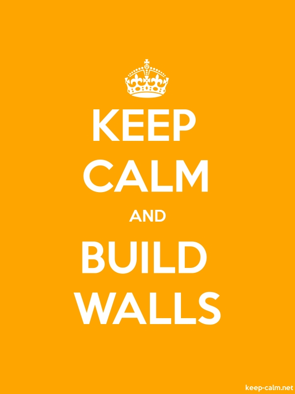 KEEP CALM AND BUILD WALLS - white/orange - Default (600x800)