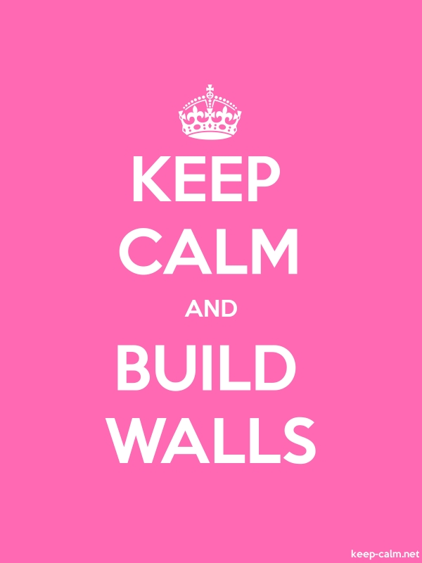 KEEP CALM AND BUILD WALLS - white/pink - Default (600x800)