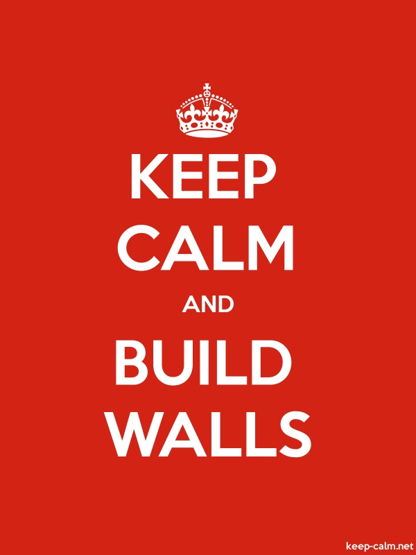 KEEP CALM AND BUILD WALLS - white/red - Default (600x800)