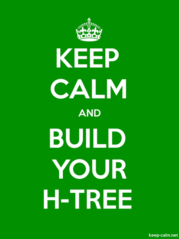 KEEP CALM AND BUILD YOUR H-TREE - white/green - Default (600x800)