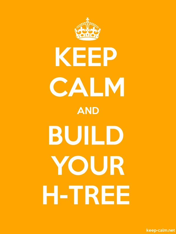 KEEP CALM AND BUILD YOUR H-TREE - white/orange - Default (600x800)