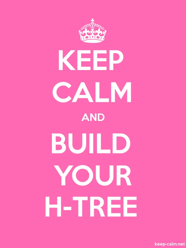 KEEP CALM AND BUILD YOUR H-TREE - white/pink - Default (600x800)