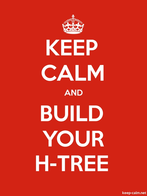 KEEP CALM AND BUILD YOUR H-TREE - white/red - Default (600x800)