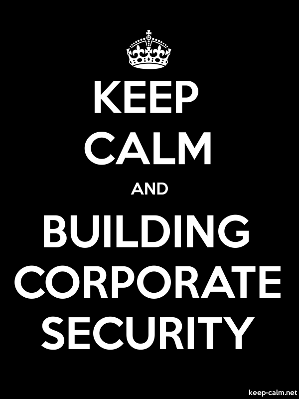KEEP CALM AND BUILDING CORPORATE SECURITY - white/black - Default (600x800)