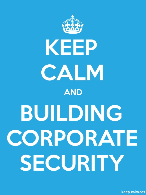 KEEP CALM AND BUILDING CORPORATE SECURITY - white/blue - Default (600x800)