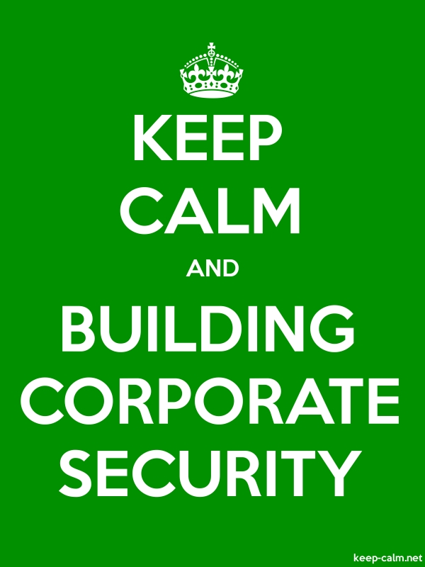 KEEP CALM AND BUILDING CORPORATE SECURITY - white/green - Default (600x800)