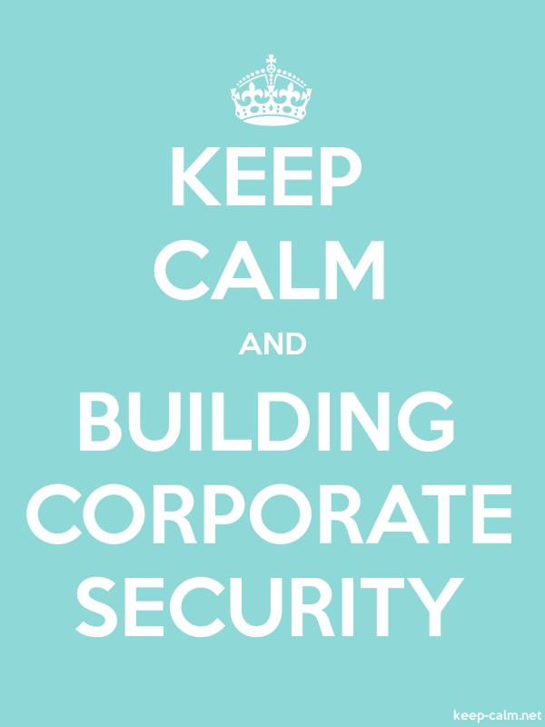 KEEP CALM AND BUILDING CORPORATE SECURITY - white/lightblue - Default (600x800)