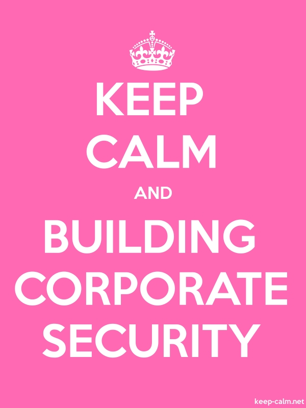 KEEP CALM AND BUILDING CORPORATE SECURITY - white/pink - Default (600x800)