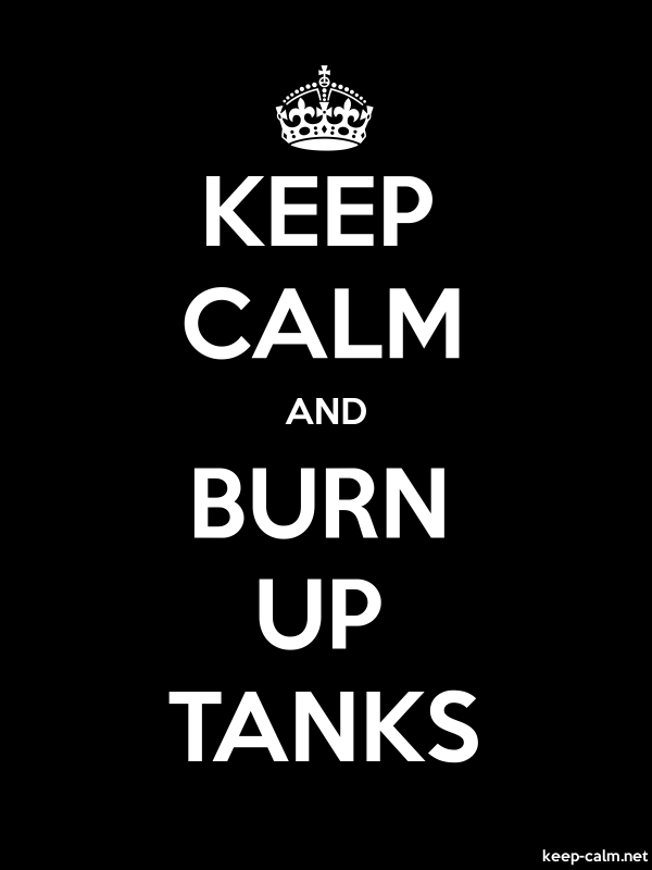 KEEP CALM AND BURN UP TANKS - white/black - Default (600x800)