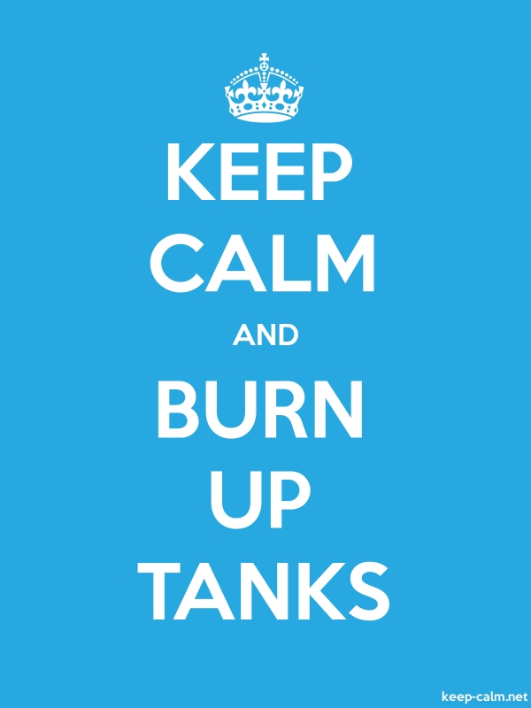 KEEP CALM AND BURN UP TANKS - white/blue - Default (600x800)