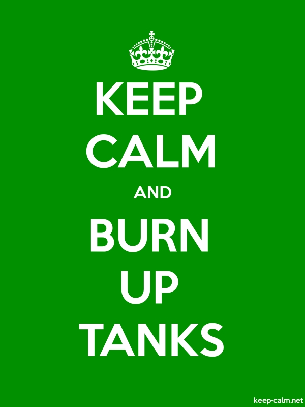 KEEP CALM AND BURN UP TANKS - white/green - Default (600x800)
